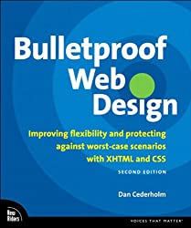 Bulletproof Web Design: Improving flexibility and protecting against worst-case scenarios with XHTML and CSS, Second Edition (English Edition)