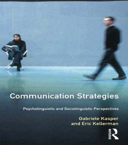 Communication Strategies: Psycholinguistic and Sociolinguistic Perspectives (Applied Linguistics and Language Study) por Gabriele Kasper