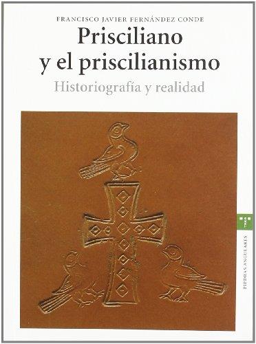 Prisciliano y el priscilianismo. Historiografía y realidad (La Olmeda)