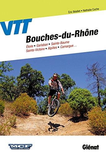 VTT dans les Bouches-du-Rhône par Nathalie Cuche, Éric Béallet