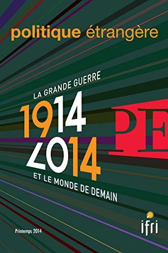 1914-2014 - La Grande Guerre et le monde de demain Politique trangre 1/2014