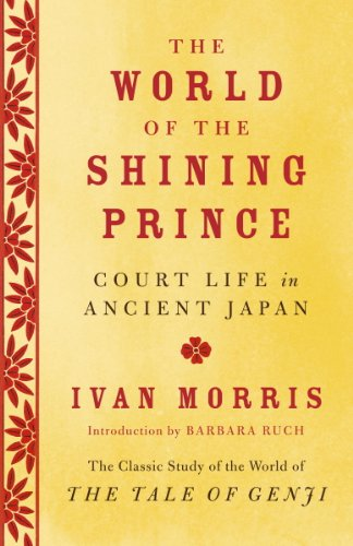 The World of the Shining Prince: Court Life in Ancient Japan (English Edition)