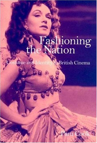 Kostüm Day National Book - Fashioning the Nation: Costume and Identity in British Cinema