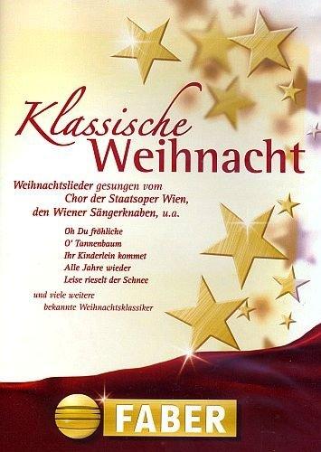 Price comparison product image Klassische Weihnacht - Weihnachtslieder gesungen vom Chor der Staatsoper Wien, den Wiener Sängerknaben u.a. [Present-Edition 2010 in DVD-Hülle]