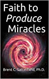 Faith to Produce Miracles