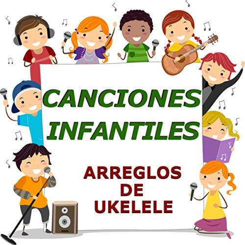 Canciones Infantiles (arreglos de ukelele)