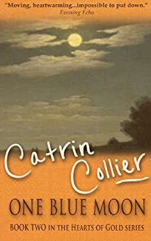 One Blue Moon (The Hearts of Gold Book 2) by [Collier, Catrin]