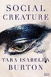 Social creature : roman   Burton, Tara Isabella (1990-....). Auteur