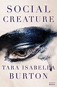 Social Creature par  Tara isabella Burton