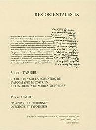 Recherches sur la formation de l'Apocalypse de Zostrien et les sources de Marius Victorinus par Michel Tardieu