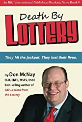 Death By Lottery: They hit the jackpot. They lost their lives. by Don McNay (2014-01-27)