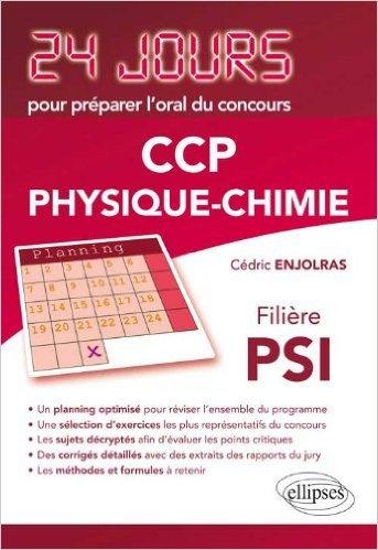 Physique-Chimie 24 Jours pour Prparer l'Oral du Concours CCP Filire PSI de Cdric Enjolras ( 18 dcembre 2012 )