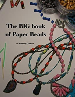 The big book of paper beads ebook kimberly clarkson amazon the big book of paper beads by clarkson kimberly fandeluxe Choice Image