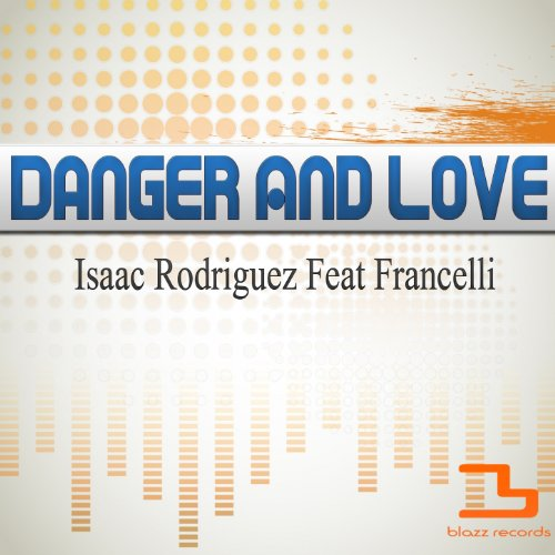 Danger and Love (feat. Francelli) [Luis Ache Rush Mix] [Explicit]