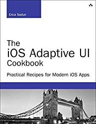 [(The Gourmet iOS Developer's Cookbook : Even More Recipes for Better iOS App Development)] [By (author) Erica Sadun] published on (May, 2015)