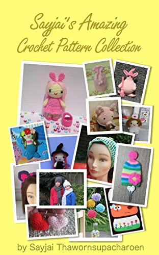 Sayjai's Amazing Crochet Pattern Collection (English Edition)