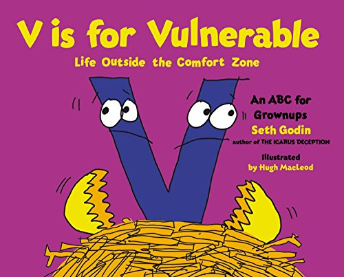 V is for Vulnerable: Life Outside the Comfort Zone: An ABC for Grownups