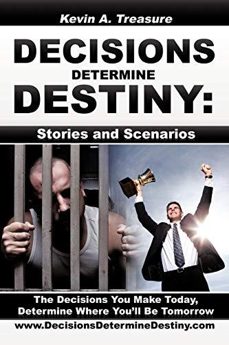 Decisions Determine Destiny: Stories & Scenarios