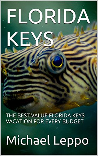 FLORIDA KEYS: THE BEST VALUE FLORIDA KEYS VACATION FOR EVERY BUDGET (English Edition) -