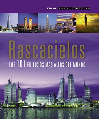 Rascacielos: Los 101 Edificios Mas Altos del Mundo (Arquitectum) por Susaeta Publishing Inc
