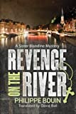 Revenge on the River (A Sister Blandine Mystery)