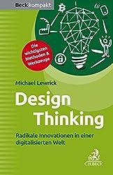 Design Thinking: Radikale Innovationen in einer digitalisierten Welt (Beck kompakt) (German Edition)