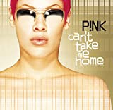 Can't take mhome | Pink (1979-....)