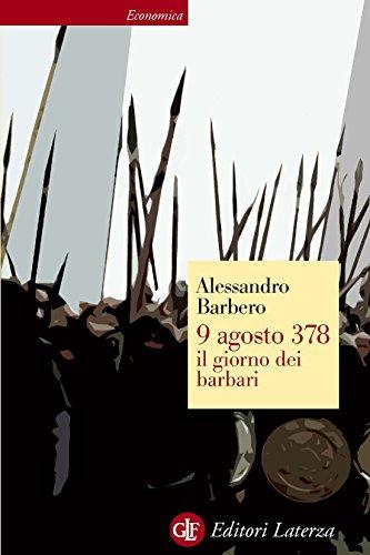 9 agosto 378 il giorno dei barbari (Economica Laterza)