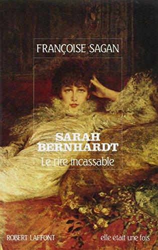 Sarah Bernhardt par Françoise Sagan