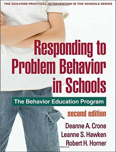 Responding to Problem Behavior in Schools, Second Edition: The Behavior Education Program (Guilford Practical Intervention in the Schools) by Deanne A. Crone (2010-02-24)