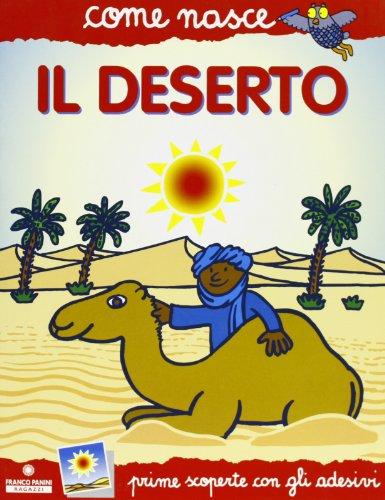 Il deserto. Con adesivi. Ediz. illustrata