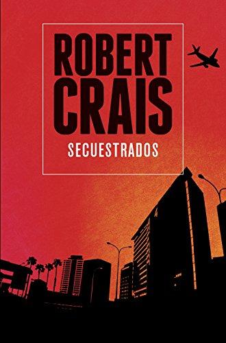 Secuestrados (Bestseller Criminal) por Robert Crais