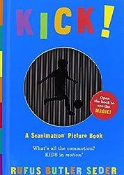 Kick! (Scanimation Books)