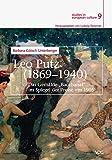 """Leo Putz (1869-1940): Das Gemälde """"Bacchanal"""" im Spiegel der Presse um 1905 (studies in european culture, Band 9)"""