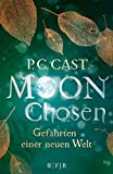 Moon Chosen: Gefährten einer neuen Welt. Roman von P.C. Cast