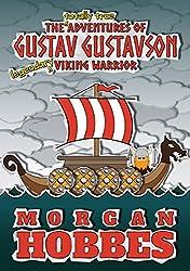 The Totally True Adventures of Gustav Gustavson - Legendary Viking Warrior