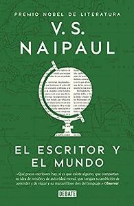 El escritor y el mundo par V.S. Naipaul