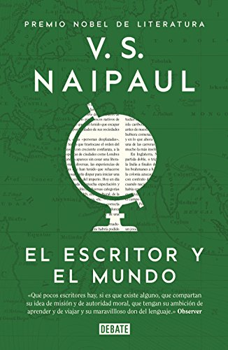 El escritor y el mundo: Ensayos reunidos por V.S. Naipaul