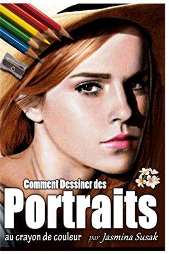 Comment Dessiner des Portraits: au crayon de couleur