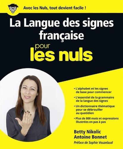 La Langue des signes franaise pour les Nuls grand format