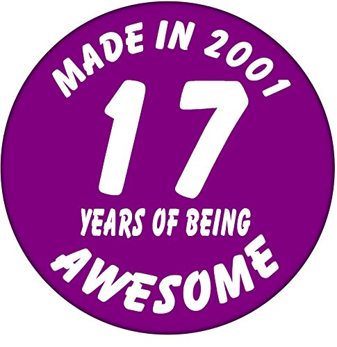 17th Birthday Badge - Made in 2001 - 17 Years of Being Awesome