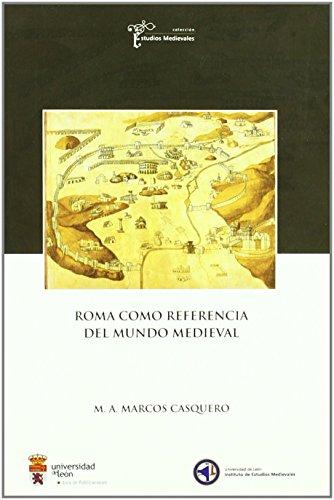 Roma como referencia del mundo medieval (Estudios medievales) de Manuel Antonio Marcos Casquero (feb 2010) Tapa blanda