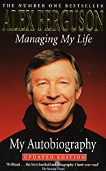 Managing My Life: My Autobiography: The Autobiography by Alex Ferguson (2000-08-03)