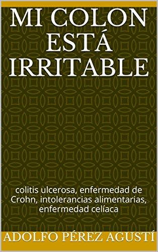 mi-colon-est-irritable-colitis-ulcerosa-enfermedad-de-crohn-intolerancias-alimentarias-enfermedad-ce