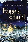 Engelsschuld: Thriller (Jana Berzelius, Band 3) - Emelie Schepp