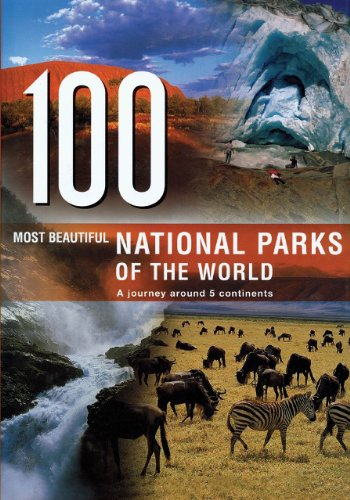 100 Most Beautiful National Parks of the World: A Journey Across Five Continents (Travel Books)