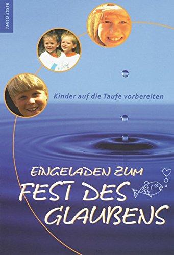 Eingeladen zum Fest des Glaubens: Kinder auf die Taufe vorbereiten