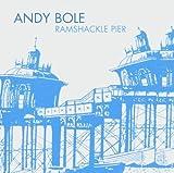 Andy Bole: Ramshackle Pier (Audio CD)