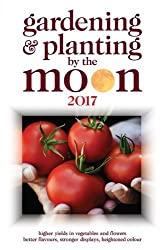 Gardening and Planting by the Moon 2017