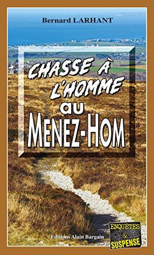 Chasse à l'homme au Ménez-Hom: Polar breton (Enquête et suspense)